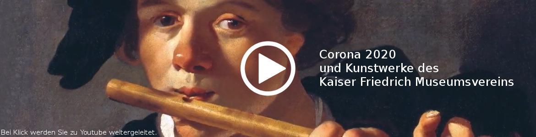 Corona 2020 und Kunstwerke des Kaiser Friedrich Museumsvereins
